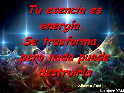 tu-esencia-es-pura-energia-y-como-tal-puede-trasformarse-pero-no-destruirse-la-clave-yam