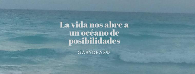 La vida nos abre a un océano de posibilidades