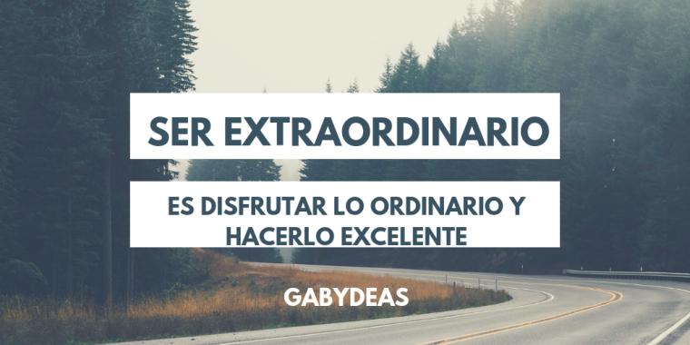 ser extraordinario